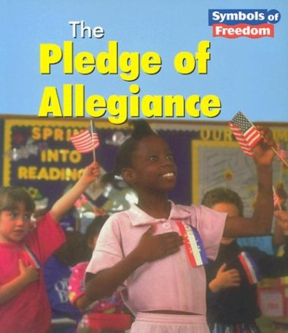 The Pledge of Allegiance (Symbols of Freedom): Schaefer, Lola M.