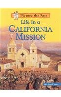 9781588104144: Life in a California Mission (Picture the Past)