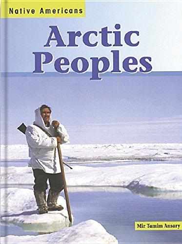 Arctic Peoples (Native Americans): Mir Tamim Ansary
