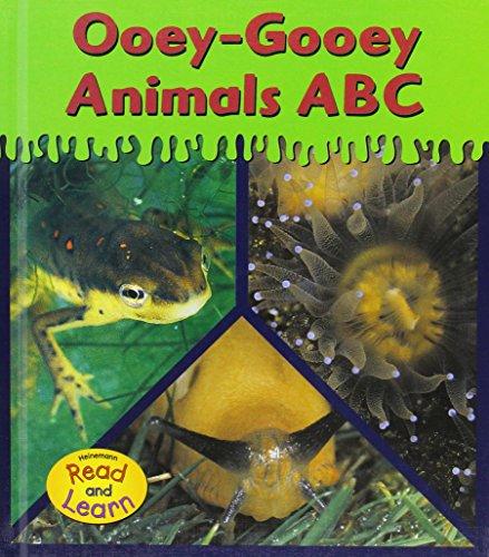 9781588105103: Ooey-Gooey Animals ABC (Heinemann Read & Learn)