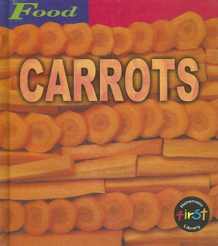 9781588106162: Carrots (Food (Heinemann Hardcover))