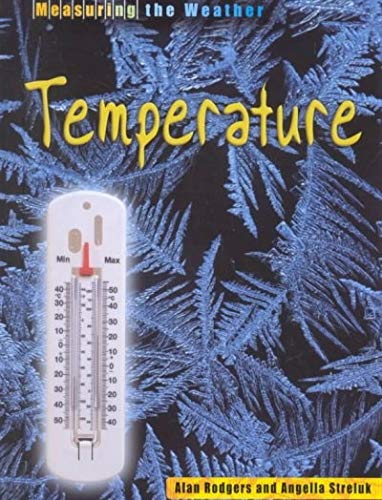Temperature (Measuring the Weather): Alan Rodgers