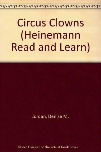 Circus Clowns (Heinemann Read and Learn): Denise M. Jordan