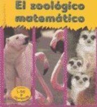 9781588108029: El Zoologico Matematico = The Zoo Math (Matematicas del Zoologico) (Spanish Edition)