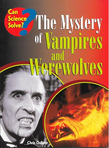 9781588109323: The Mystery of Vampires and Werewolves (Can Science Solve?)