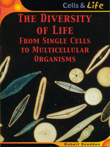The Diversity of Life: From Single Cells to Multicellular Organisms (Cells & Life): Robert ...