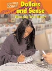 9781588109552: Dollars and Sense: Managing Your Money (Everyday Economics)