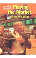9781588109583: Playing the Market: Stocks and Bonds (Everyday Economics)