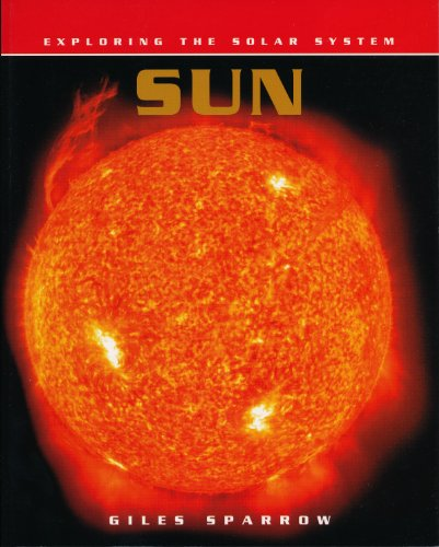Sun (Exploring the Solar System) (9781588109651) by Sparrow, Giles