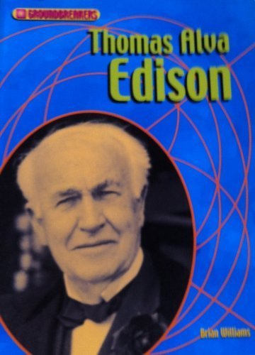 Thomas Alva Edison (Groundbreakers) (9781588109965) by Brian Williams