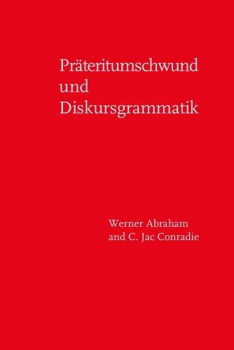 9781588110503: Präteritumschwund und Diskursgrammatik: Präteritumschwund in gesamteuropäischen Bezügen: areale Ausbreitung, heterogene ... und Zusammenhänge (German Edition)