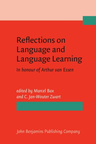 Reflections on Language and Language Learning : In honour of Arthur van Essen: Bax, Marcel (editor)...