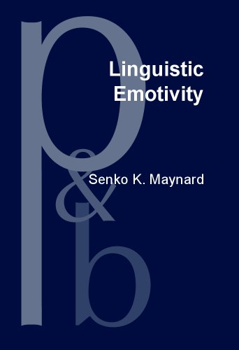 Linguistic Emotivity: Centrality of place, the topic-comment dynamic, and an ideology of pathos in ...
