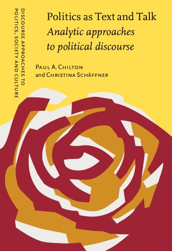 Politics as Text and Talk: Analytic approaches to political discourse (Discourse Approaches to ...