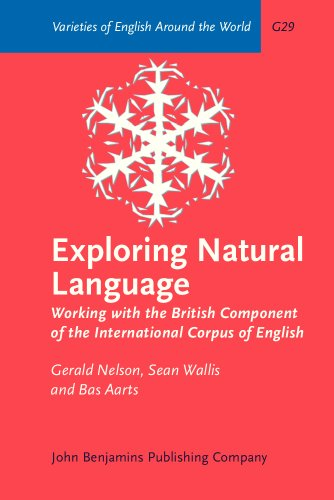 9781588112705: Exploring Natural Language: Working with the British Component of the International Corpus of English (Varieties of English Around the World)