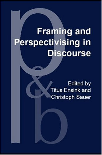 9781588113658: Framing and Perspectivising in Discourse (Pragmatics & Beyond New Series)