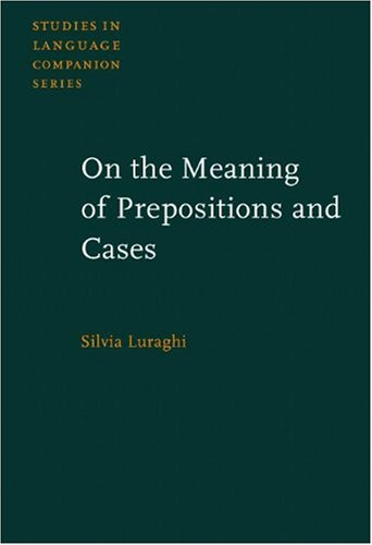 On the Meaning of Prepositions and Cases: Silvia Luraghi