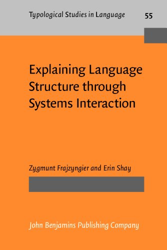 Explaining Language Structure Through Systems Interaction: Frajzyngier, Zygmunt & Erin Shay