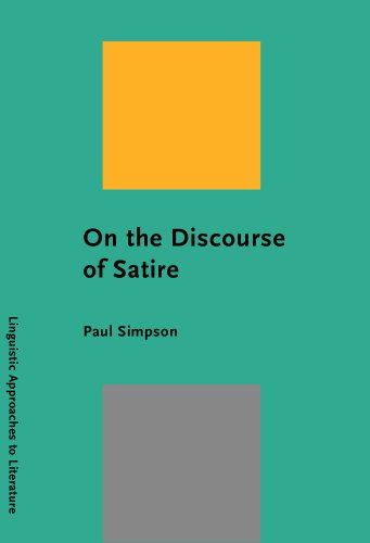On the Discourse of Satire: Towards a Stylistic Model of Satirical Humor (Linguistic Approaches to ...