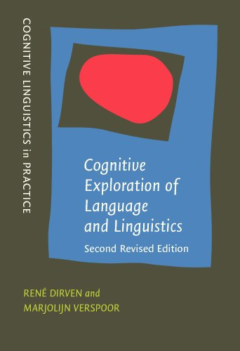 Cognitive Exploration of Language and Linguistics (Cognitive Linguistics in Practice): Dirven, Rene...