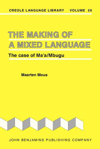 The Making of a Mixed Language. The Case of Ma'a/ Mbugu: Mous, Maarten