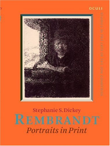 Rembrandt: Portraits in print (OCULI: Studies in the Arts of the Low Countries): Dickey, Stephanie ...