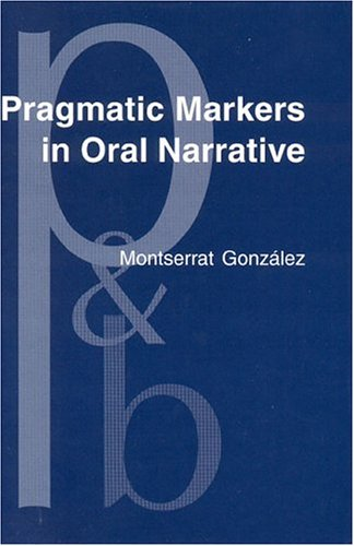 9781588115195: Pragmatic Markers in Oral Narrative: The case of English and Catalan (Pragmatics & Beyond New Series)