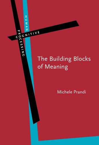 The Building Blocks of Meaning: Ideas for a philosophical grammar (Human Cognitive Processing): ...