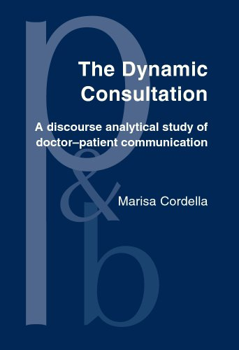 9781588115584: The Dynamic Consultation: A discourse analytical study of doctor–patient communication (Pragmatics & Beyond New Series)
