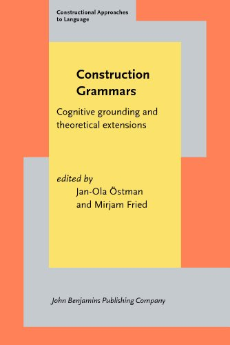 9781588115799: Construction Grammars: Cognitive grounding and theoretical extensions (Constructional Approaches to Language)
