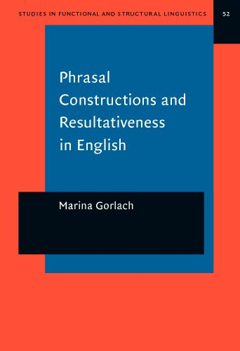9781588115973: Phrasal Constructions and Resultativeness in English: A sign-oriented analysis (Studies in Functional and Structural Linguistics)