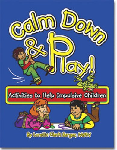9781588150554: Calm Down & Play: Activities to Help Impulsive Children