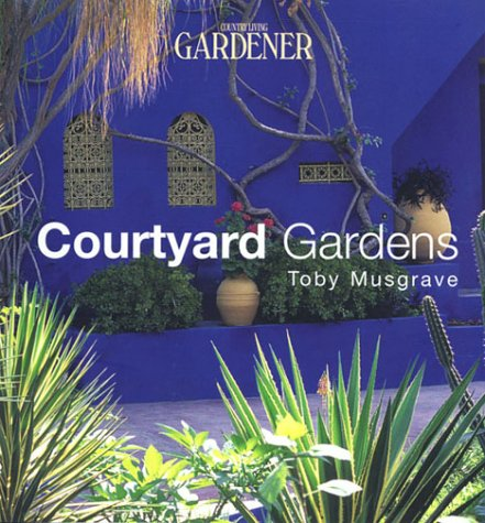 9781588160027: Country Living Gardener Courtyard Gardens
