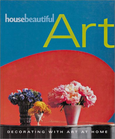 9781588160232: House Beautiful Art: Decorating with Art at Home