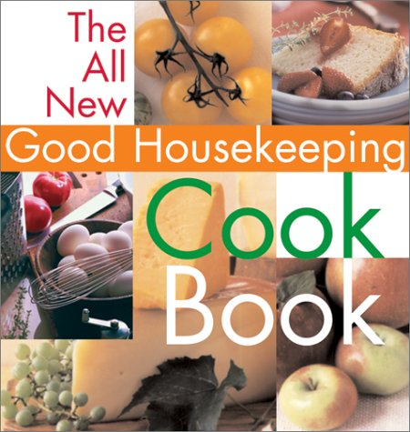 The All New Good Housekeeping Cook Book: Editor-Susan Westmoreland