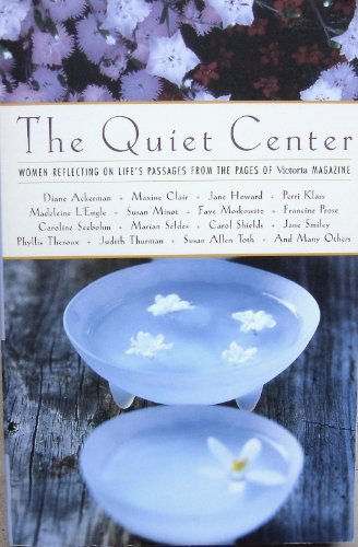 9781588160454: The Quiet Center: Women Reflecting on Life's Passages