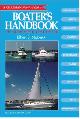 Boater's Handbook : The Essential Look-It-Up Book: Elbert S. Maloney;