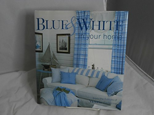 Blue & White in Your Home: Skolnik, Lisa &