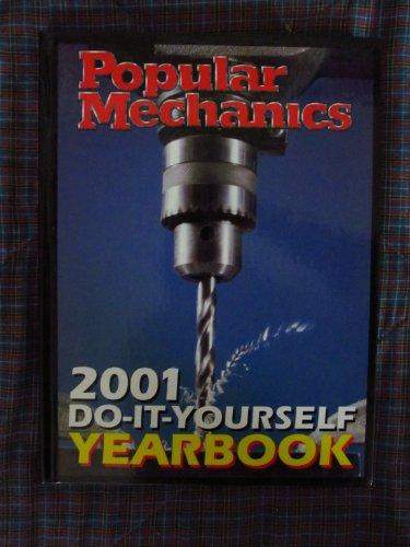 Popular Mechanics 2001 Do-It-Yourself Yearbook