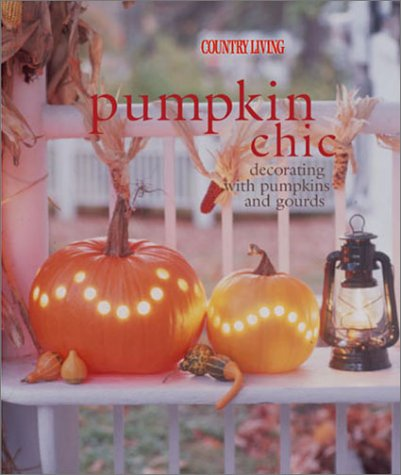 9781588160959: Pumpkin Chic: Decorating With Pumpkins and Gourds