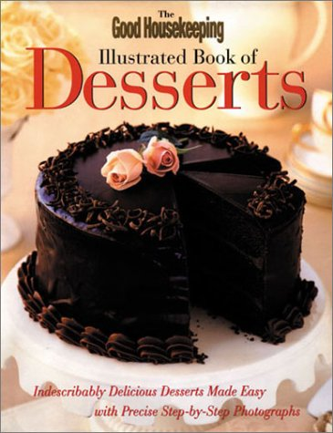 9781588162007: The Good Housekeeping Illustrated Book of Desserts