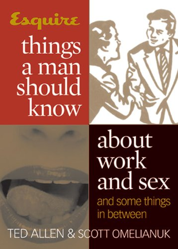 Esquire Things a Man Should Know About: Allen, Ted, Omelianuk,