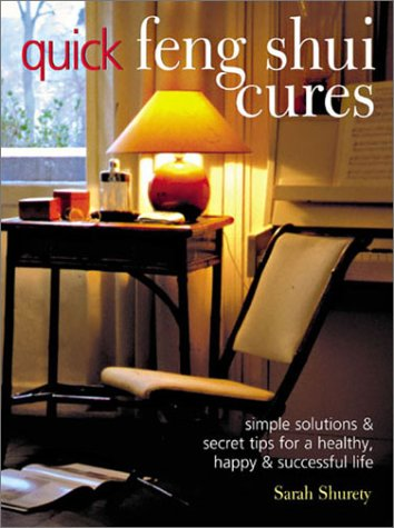 9781588162212: Quick Feng Shui Cures: Simple Solutions and Secret Tips for a Healthy, Happy and Successful Life