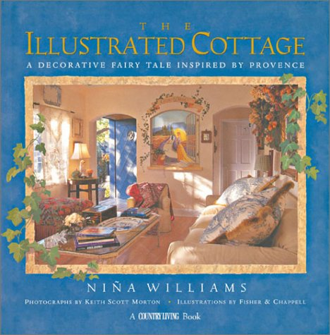 9781588162397: Country Living The Illustrated Cottage: A Decorative Fairy Tale Inspired by Provence