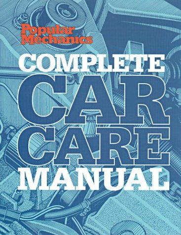 9781588162601: Popular Mechanics Complete Car Care Manual