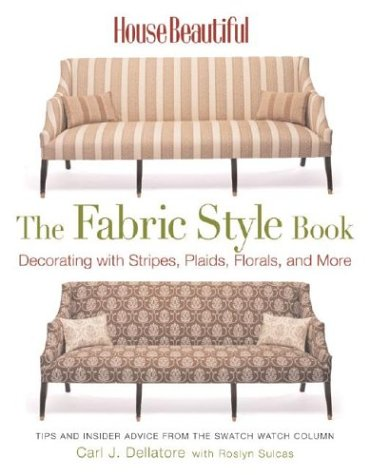 9781588162687: House Beautiful The Fabric Style Book: Decorating with Stripes, Plaids, Florals, and More