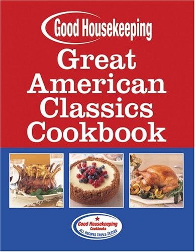 Great American Classics Cookbook (Good Housekeeping)