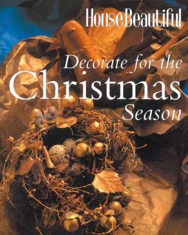 9781588162946: House Beautiful Decorate for the Christmas Season (House Beautiful Series)