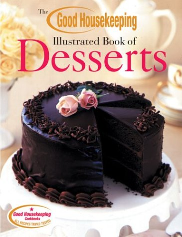 9781588163684: The Good Housekeeping Illustrated Book of Desserts