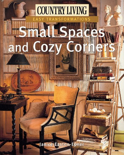9781588164278: Country Living Easy Transformations: Small Spaces and Cozy Corners
